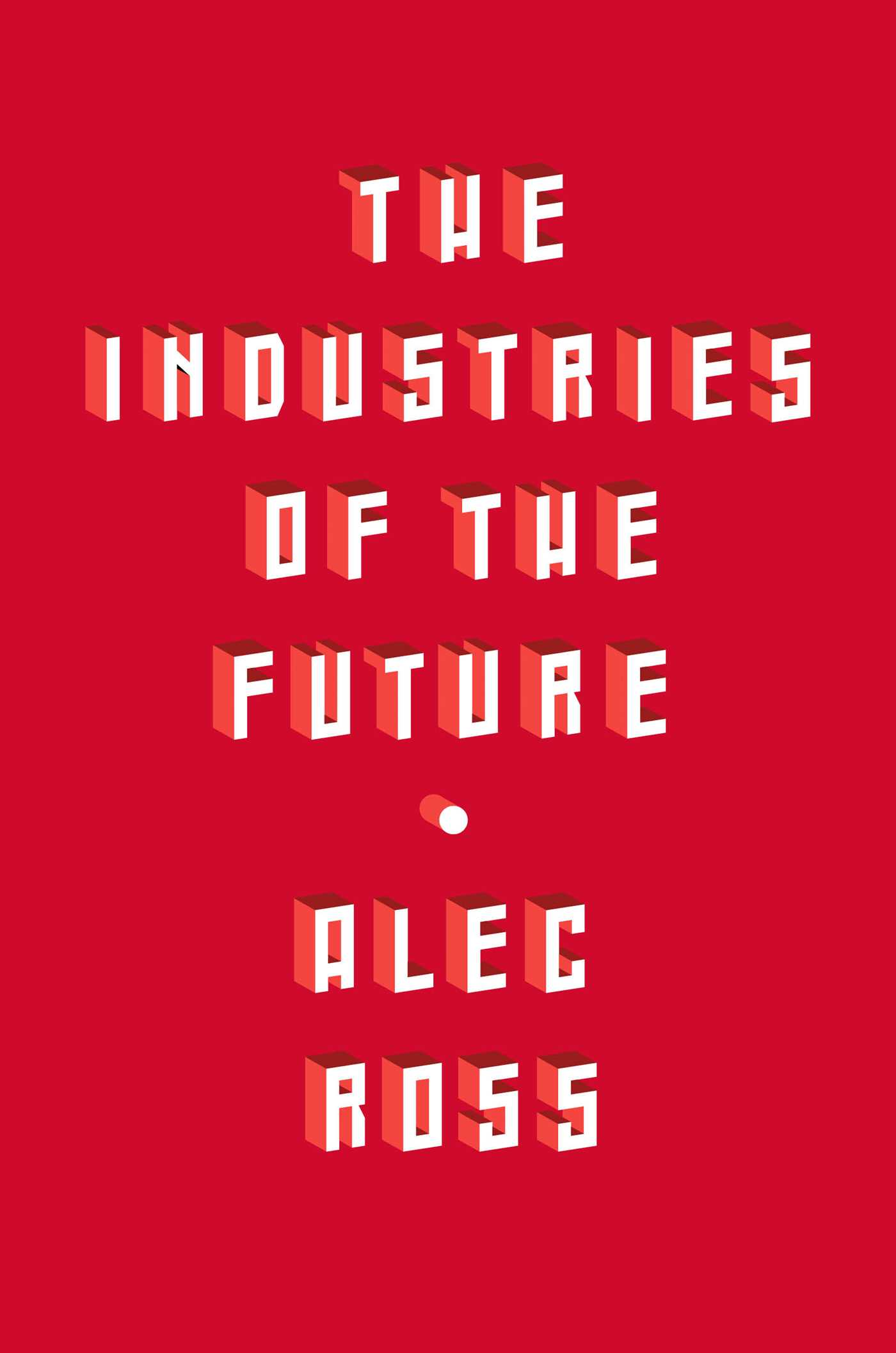 My conversation with Alec Ross: How technology will change our economy and culture