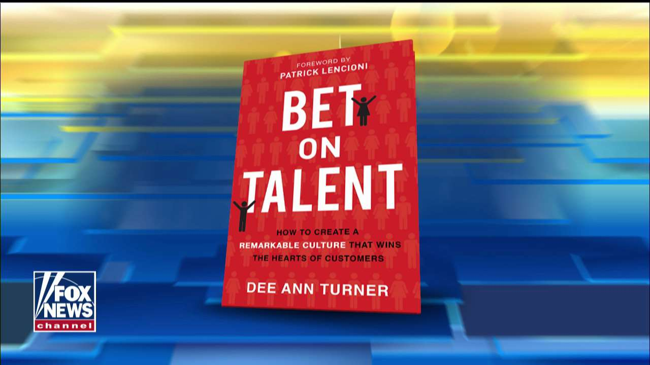 Westlake Legal Group bet_on_talent 'Bet on Talent: How to Create a Remarkable Culture That Wins the Hearts of Customers' by Dee Ann Turner fox-news/shows/fox-friends/as-seen-on fox news fnc/transcript fnc f83bb3df-e05e-57da-b559-ecb5c7493ac8 article