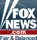 Fox News - Fair & Balanced